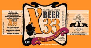 X-BEER 33  - nejsilnější pivo na světě, polotmavý ležák, který kvasí v dubových sudech po dobu 200 dní. Obsah alhoholu: 12,6%